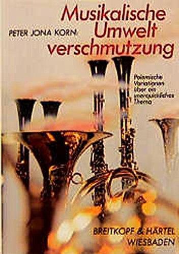 Musikalische Umweltverschmutzung – Polemische Variationen über ein unerquickliches Thema (BV 85 )