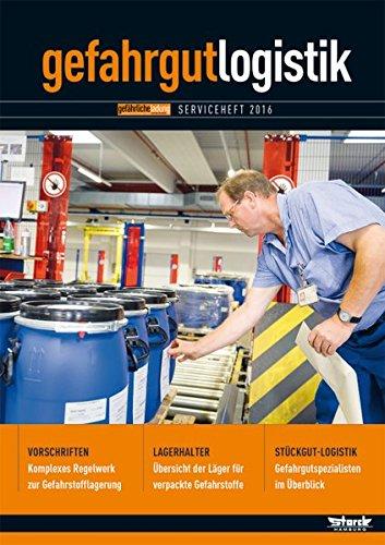 Gefahrgut-Logistik 2016: Transport und Lagerung gefährlicher Güter