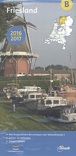 Waterkaart B Friesland  Ausgabe 2016/17 (Wasserkarte) (ANWB waterkaart (B))