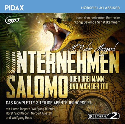 Unternehmen Salomo oder Drei Mann und auch der Tod / Das komplette 3-teilige Abenteuerhörspiel nach dem Roman von H. Rider Haggard mit Starbesetzung (Pidax Hörspiel-Klassiker)