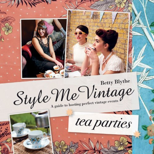 Style Me Vintage: Tea Parties: A Guide to Hosting Perfect Village Events