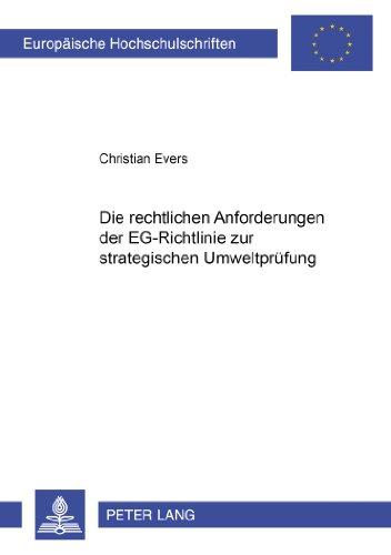 Die rechtlichen Anforderungen der EG-Richtlinie zur strategischen Umweltprüfung (Europäische Hochschulschriften / European University Studies / … / Series 2: Law / Série 2: Droit)