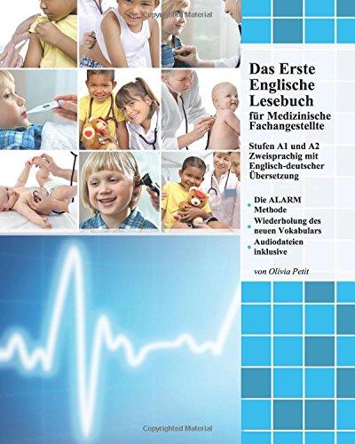 Das Erste Englische Lesebuch  für Medizinische Fachangestellte: Fachbegriffe, Mustersätze und Redewendungen, Stufen A1 und A2 zweisprachig mit ... (Gestufte Medizinische Lesebücher)