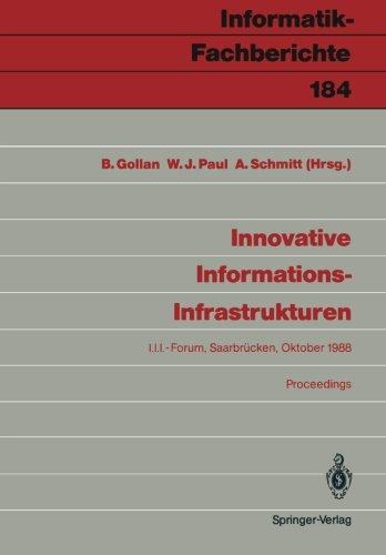 Innovative Informations-Infrastrukturen: Ergebnisse einer Kooperation der Universität des Saarlandes und der Siemens AG (Informatik-Fachberichte)