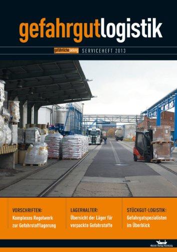 Gefahrgut-Logistik 2013: Transport und Lagerung gefährlicher Güter