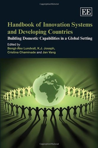 Handbook on Innovation Systems and Developing Countries: Building Domestic Capabilities in a Global Setting