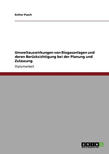 Umweltauswirkungen von Biogasanlagen und deren Berücksichtigung bei der Planung und Zulassung