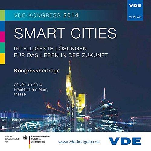 VDE-Kongress 2014 – Smart Cities, 1 CD-ROM Intelligente Lösungen für das Leben in der Zukunft, Kongressbeiträge 20./21.10.2014, Frankfurt/Main, Messe
