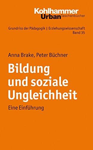 Grundriss der Pädagogik /Erziehungswissenschaft: Bildung und soziale Ungleichheit: Eine Einführung (Urban-Taschenbücher)