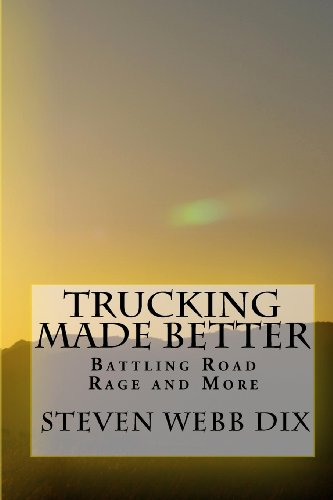 Trucking Made Better: Battling Road Rage and More
