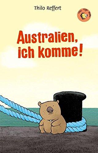 Australien, ich komme! (Chili Tiger Books / Tolle Texte und starke Illustrationen für neugierige Leserinnen und Leser zwischen 8 und 12 Jahren!)