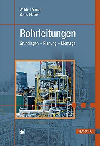 Rohrleitungen: Grundlagen - Planung - Montage