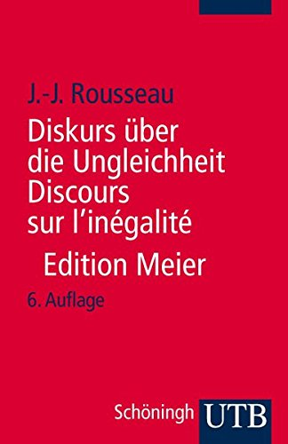 Diskurs über die Ungleichheit  Discours sur l'inégalité: Kritische Ausgabe des integralen Textes.  Mit sämtlichen Fragmenten und ergänzenden ... neu ediert, übersetzt und kommentiert