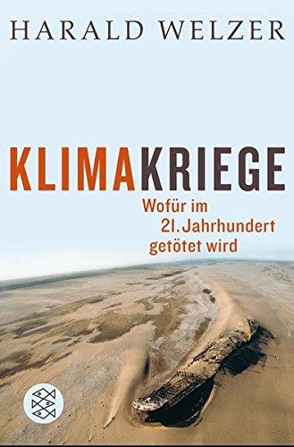 Klimakriege: Wofür im 21. Jahrhundert getötet wird