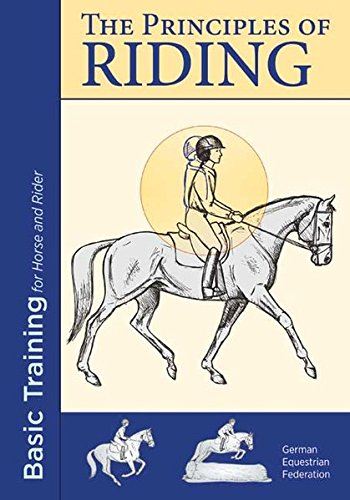 The Principles of Riding: Basic Training for Horse and Rider, Volume 1 (Richtlinien für Reiten und Fahren)