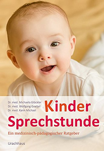 Kindersprechstunde: Ein medizinisch-pädagogischer Ratgeber