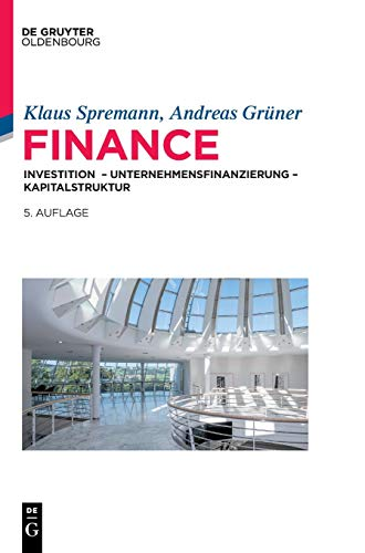 Finance: Investition - Unternehmensfinanzierung - Kapitalstruktur (IMF: International Management and Finance)
