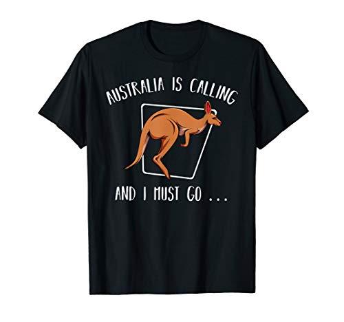 Australia Is Calling And I Must Go Känguru Australien Reise  T-Shirt