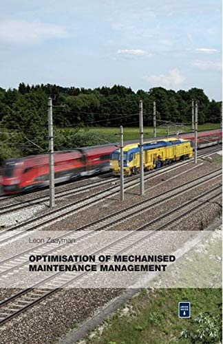 Optimisation of Mechanised Maintenance Management