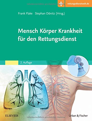 Mensch Körper Krankheit für den Rettungsdienst: Mit Zugang zur Medizinwelt