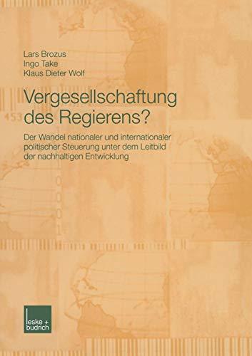 Vergesellschaftung des Regierens?: Der Wandel Nationaler und Internationaler Politischer Steuerung unter dem Leitbild der Nachhaltigen Entwicklung (German Edition)