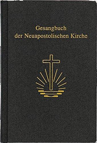 Gesangbuch der Neuapostolischen Kirche: Zum Gebrauch bei allen Gottesdiensten der Neuapostolischen Kirche