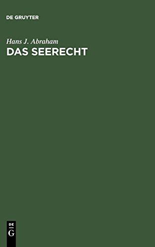 Das Seerecht: Ein Grundriß mit Hinweisen auf die Sonderrechte anderer Verkehrsmittel, vornehmlich das Binnenschiffahrts- und Luftrecht (Grundrisse Der Rechtswissenschaft)