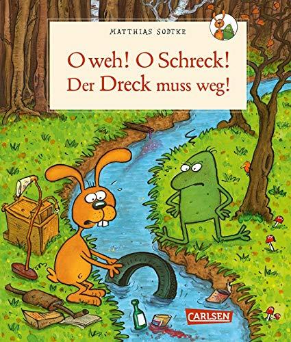 Nulli und Priesemut: O weh! O Schreck! Der Dreck muss weg: Nulli und Priesemut tun etwas gegen Umweltverschmutzung und Müll