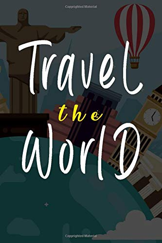 Travel The World Journal Notebook for Travel: Motivational lettering quote Journal Birthday Gift For Holidays Traveling With Transport And Landmarks ( France, Italy, london, Japan, Roma... )